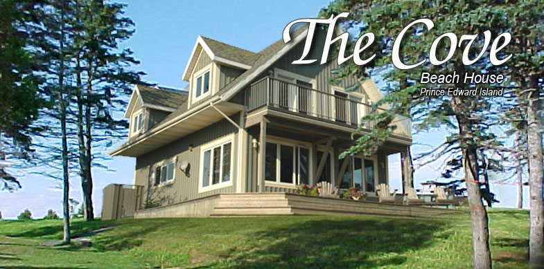 The Cove Executive Beach House in Prince Edward island